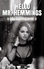 Hello Mr. Hemmings; lh by shutupimqueen