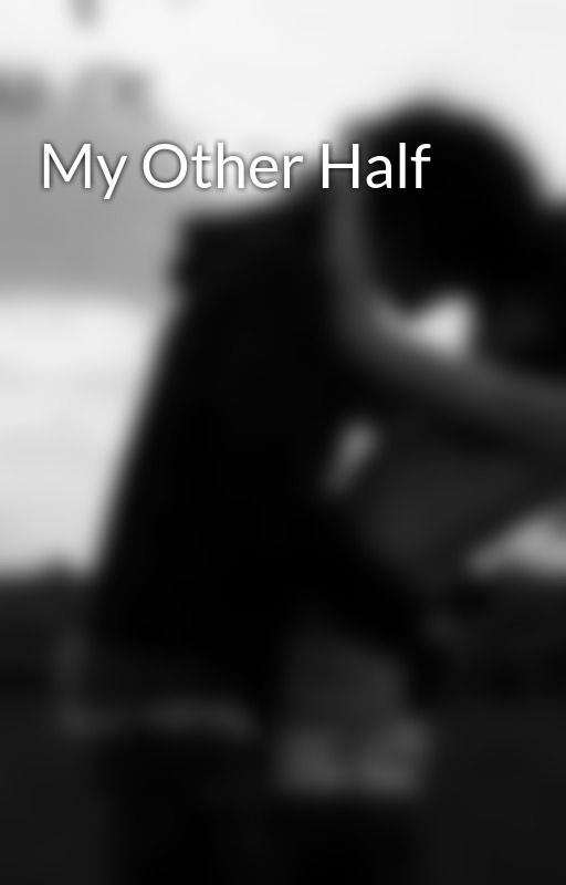 My Other Half by hiboo45