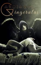 Trilogia Gardianul Ingerului by Kisskitty