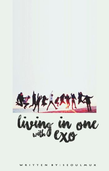 Living in One House with EXO