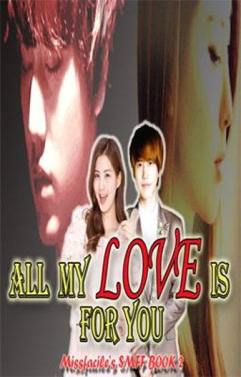 [SMFF Book2] All My Love is for You
