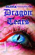 Dragon Tears by Oliviaissweet