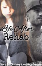 Life After Rehab ✓ by LiveLifeInTheRain