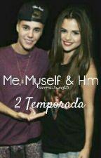 Me, Myself & Him. |2 Temporada| [Justin&Tu] by Sammy_Swag123