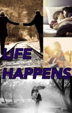 Life happens by 2RDfunnydreamer