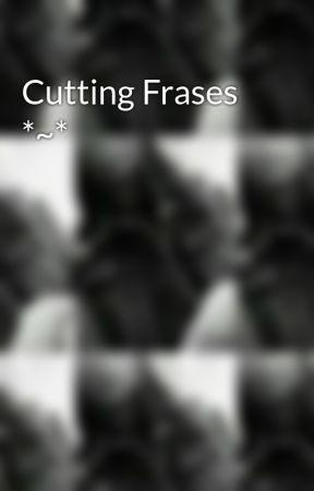 Cutting Frases Promesas Falsas Wattpad
