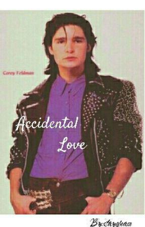 Accidental Love||Corey Feldman  • On Hiatus• by harrypotterandthe80s