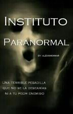 Instituto Paranormal by alexisfamee
