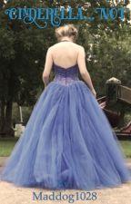 Cinderella... Not. by Maddog1028
