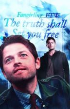 The Truth Shall Set You Free (Destiel Fanfic) by Fangirling_FTW_
