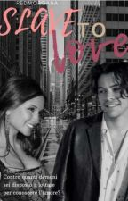 Slave to Love    H.S   - #Wattys2017 by redmorgana