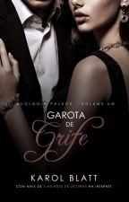 Garota de Grife | Duologia Palace - LIVRO I (Em Breve na Amazon!) by autorkarolblatt