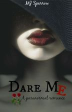 Dare Me  by DaringNight