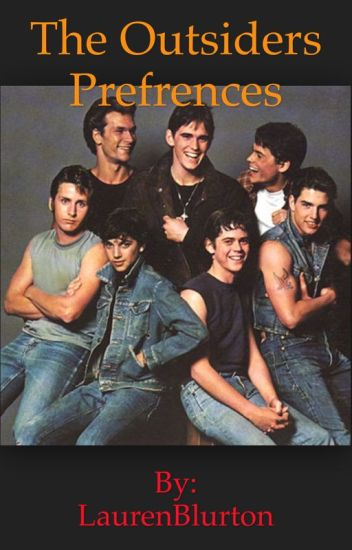 The Outsiders Prefrences