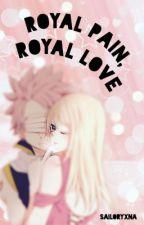 Fairy Tail: Royal Pain, Royal Love (NaLu) by jiminsmixtape