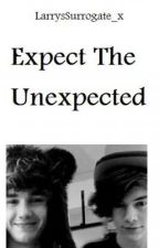 Expect the Unexpected(Lirry Stayne)[COMPLETED](IN EDITING) by angieeee_x