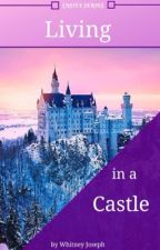 Living in a Castle by Whitney_Joseph