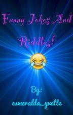 Funny Jokes, and riddles! by esmeralda_yvette