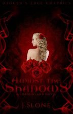 Amidst The Shadows(A ShadowLand Novel-Vol.1) by luvNlifeNtliterature