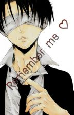 Remember me [No Name] [Levi x Reader] [AU] by natsumesun