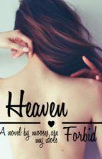 Heaven Forbid by friskee