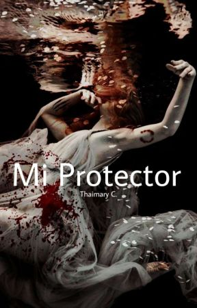 Mi protector (¡Ya a la venta!) by SnowFlakePink
