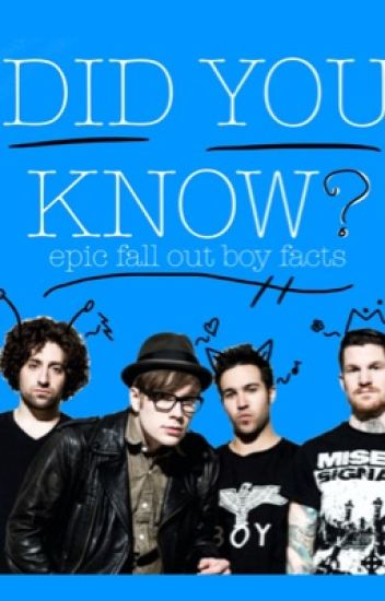 Did You Know? <Epic Fall Out Boy Facts>