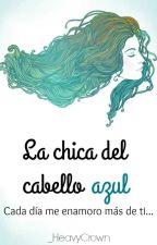 La chica del cabello azul. by IFoundAVamp