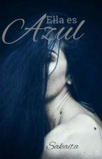 Ella es Azul © by Sakaita