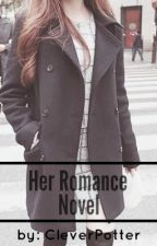 Her Romance Novel by CleverPotter