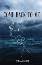 Come Back To Me (Previously No Friends Just Benefits) [EDITING] by sarsad
