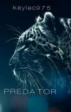 PREDATOR by kaylac975