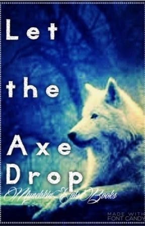 Let The Ax Drop (BoyxBoy) by MunchkinEatsBooks