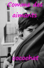 Comme des aimants. by CocoChat