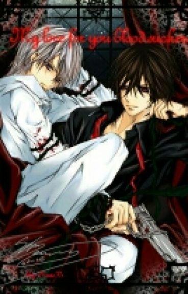 Vampire knight - My love for you bloodsuckers (Kaname x Reader x Zero)