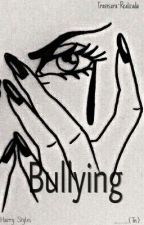 Bullying (Harry Styles & Tú) [Editando] by Travesura-Realizada