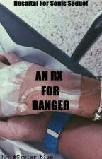 An RX For Danger by Skylar_blue