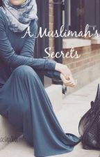 A Muslimah's Secrets by imsomashallah