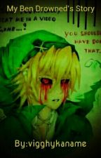My Ben Drowned's Story by vigghykaname
