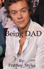 Being DAD (Sequel to Daddy?) by FratBoy_Styles
