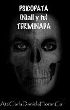 PSICOPATA (NIALL Y TU)TERMINADA by CarlaDanielaHoranGal