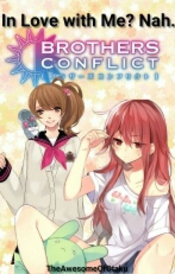 In Love With Me? Nah. (Brothers Conflict Fanfiction)