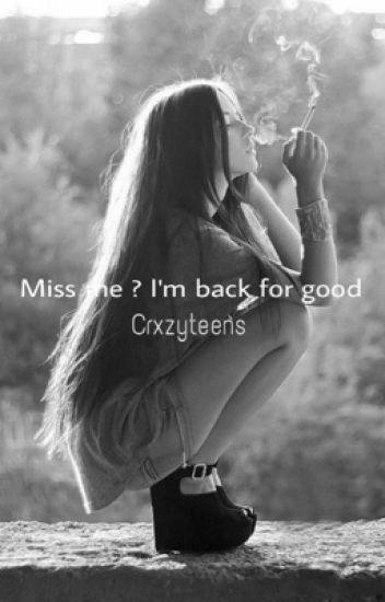 miss me ? I'm back for good
