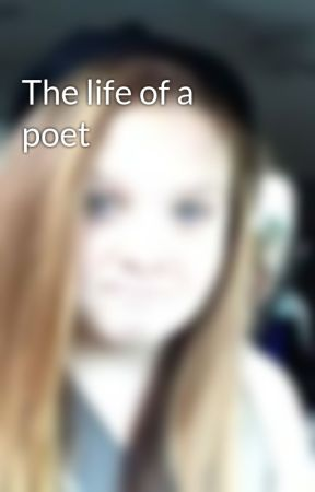 The life of a poet by genna2002