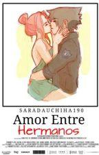 Amor entre hermanos❤️ (sasusaku) by Andrea220102