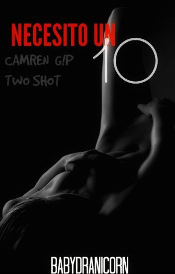 """Necesito un 10"" TS (Camren G!P)"