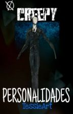 creepy personalidades by tessieart