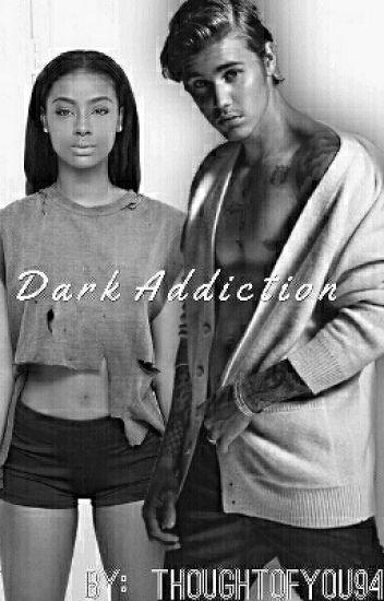 Dark Addiction