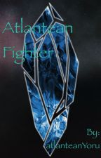 Atlantean Fighter by atlanteanYoru
