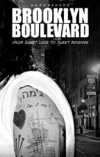 Brooklyn Boulevard    H.S ✔️ (UNEDITED) by hazzashood